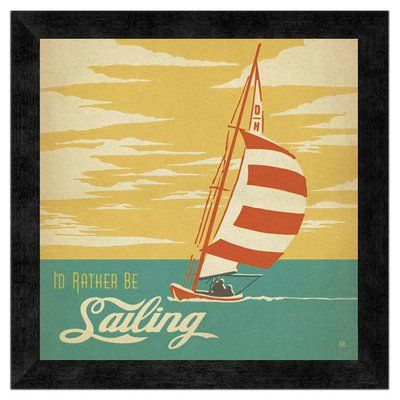 Global Gallery 'I'd Rather Be Sailing' by Anderson Design Group Framed Graphic Art Print