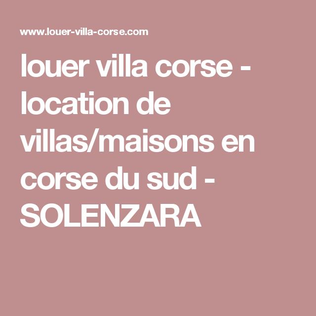 louer villa corse - location de villas/maisons en corse du sud - SOLENZARA