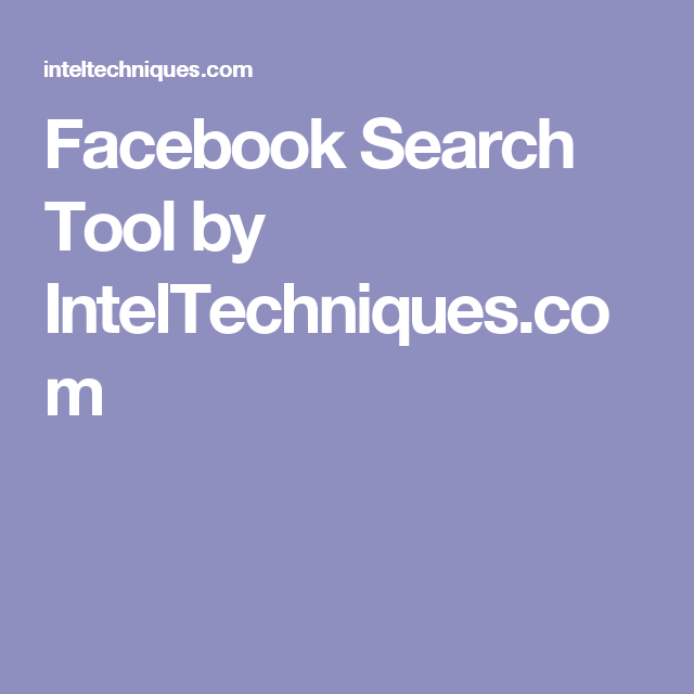 Facebook Search Tool by IntelTechniques com | social media