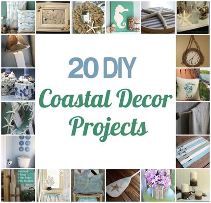 20 Diy Coastal Decor Projects Coastal Decorating Seaside Decor