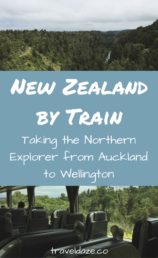New Zealand By Train Taking The Scenic Train From Auckland To Wellington Travel Daze New Zealand New Zealand Travel Travel