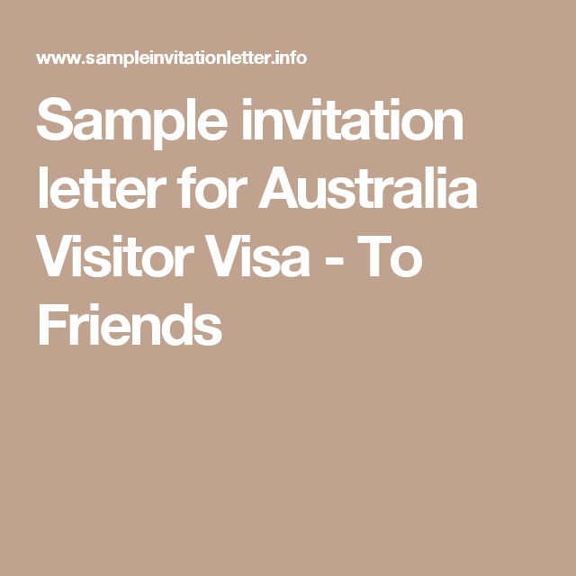 Sample Invitation Letter For Australia Visitor Visa  To Friends