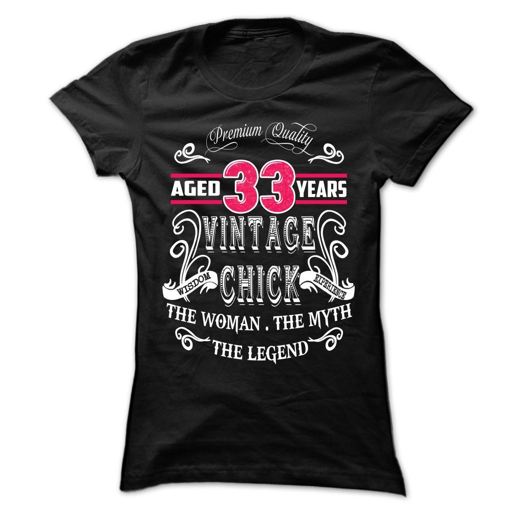 AGED 33 YEARS VINTAGE CHICK