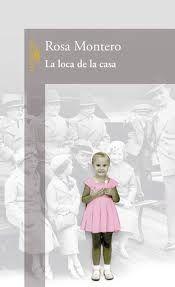 La loca de la casa - Rosa Montero