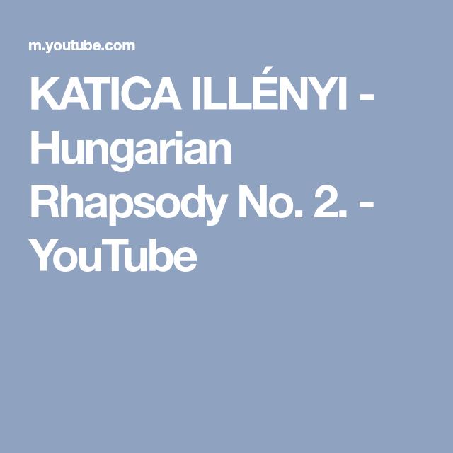 Katica Illenyi Hungarian Rhapsody No 2 Youtube Hungarian Youtube Classical Music