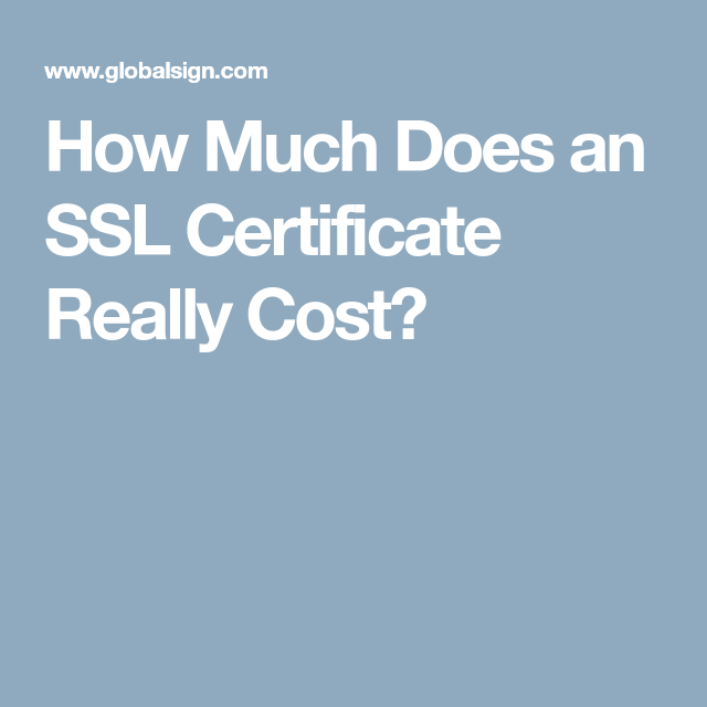 How Much Does An Ssl Certificate Really Cost Todays Reading
