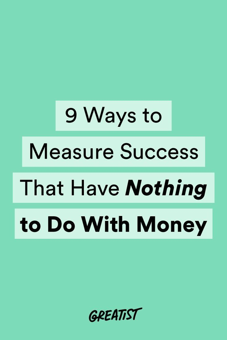 9 Ways to Measure Success That Have Nothing to Do With Money