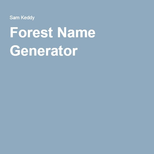 Forest Name Generator World Building Pinterest Generators - resumes etc