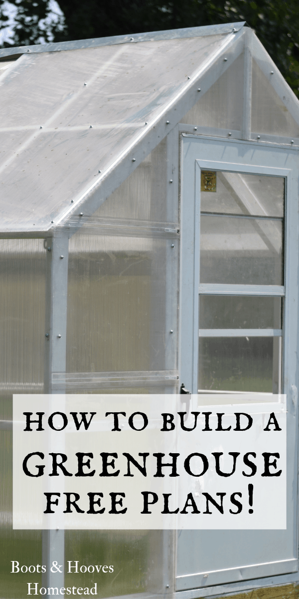 How To Build A Greenhouse Free Plans Build A Greenhouse Greenhouse Diy Greenhouse Plans
