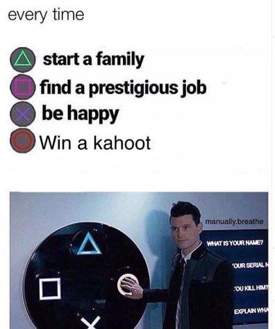 16 Educational Kahoot Memes That'll Make Any Student Giddy | Memes, Top memes, Best memes