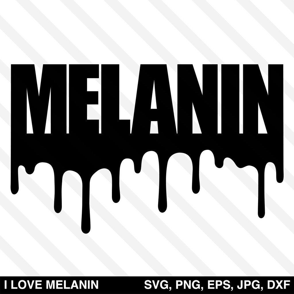 Melanin Drip Svg Melanin Image Paper Cricut Projects Vinyl