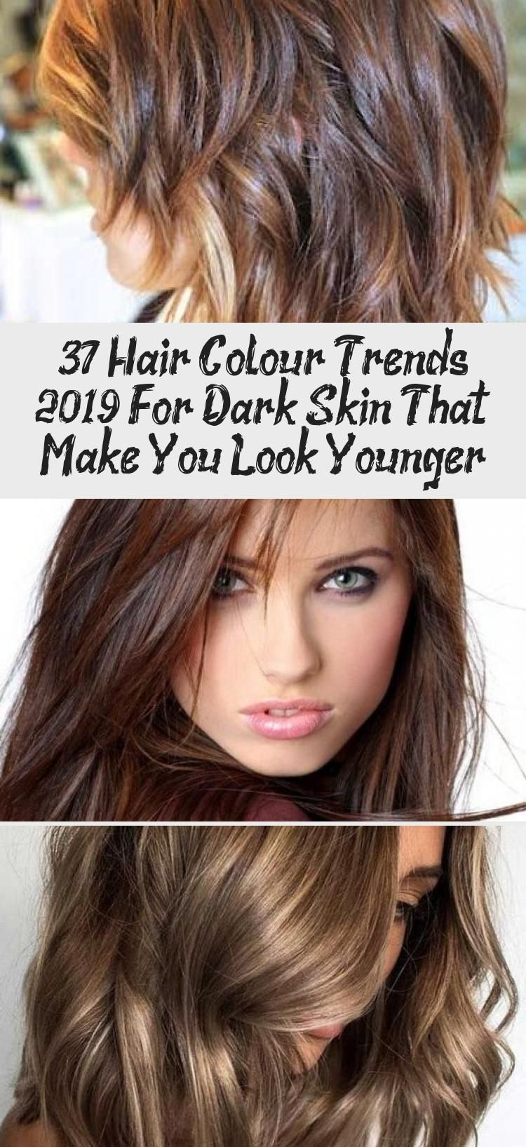 37 Hair Colour Trends 2019 For Dark Skin That Make You Look Younger Hair Colour Style Hairtrends40yearolds Upcomi Hair Color Trends Hair Color Younger Hair