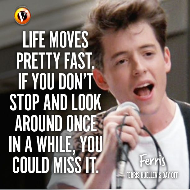 "Ferris Bueller Life Moves Pretty Fast Quote Amazing Ferris Matthew Broderick In Ferris Bueller's Day Off ""life"