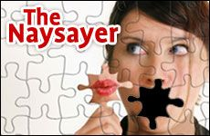 The Naysayer http://www.aish.com/sp/pg/The-Naysayer.html#.V2vp6X6NeC0.twitter