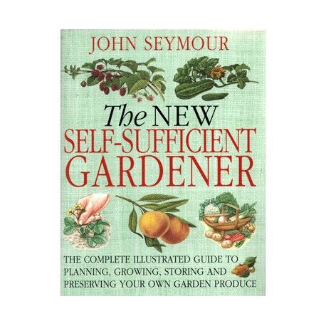 4bd050eeca5643d2f3dc2f79f0dc61db - The New Self Sufficient Gardener John Seymour