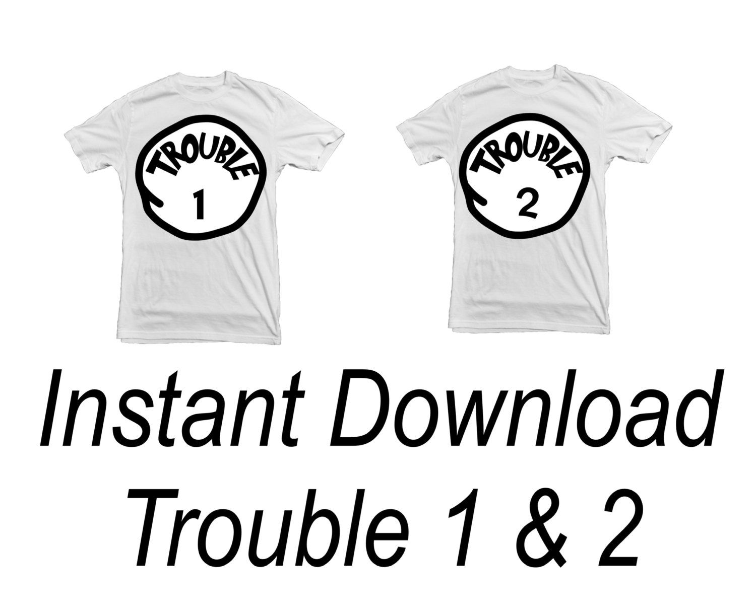 trouble 1 trouble 2 instant download clip art diy shirt iron on transfer diy printable jpg digital file