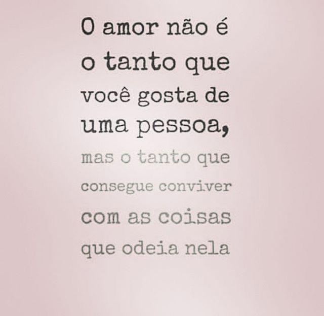 O Amor Não é O Tanto Que Você Gosta De Uma Pessoa Mas O Tanto Que