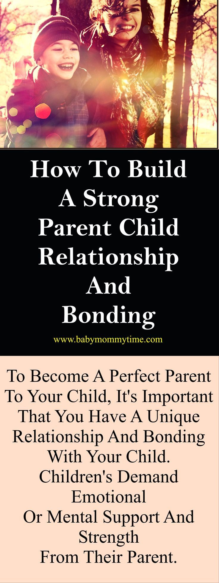 10 Ways to Build a Strong Parent Child Relationship. Parent Child Relationship, means a trust and unique bonding between the child & parent. To become a perfect parent to your child, it's important that you have a unique relationship and bonding with your child. #babymommytime #parent #childlife #bondingwithchild