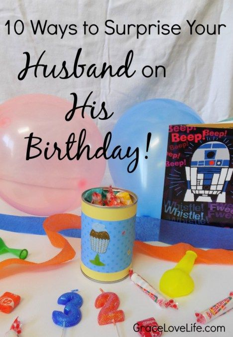 10 Ways to Surprise Your Husband on His Birthday | Husband