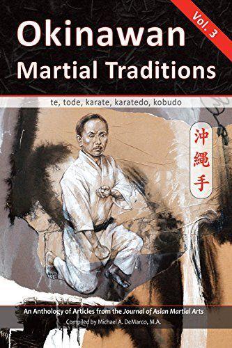 Okinawan Martial Traditions Vol 3 Te Tode Karate Karatedo Kobudo English Edition What Would You Like To Obtain From You Karate Martial Okinawan Karate