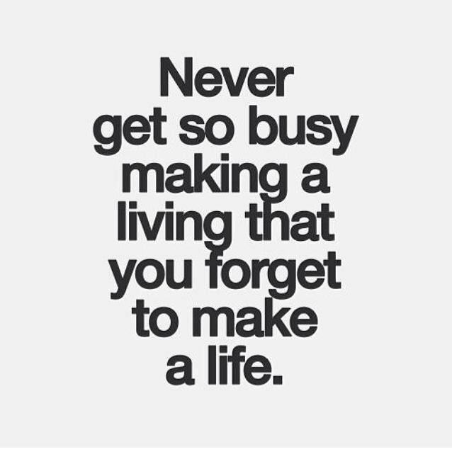 Never Get Too Busy Making A Living Mary Kay Words Of Wisdom Life
