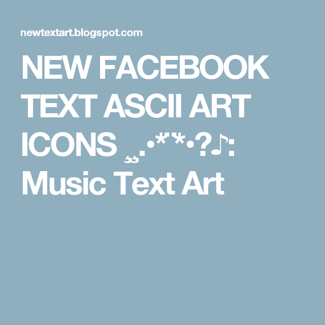 New Facebook Text Ascii Art Icons Music Text Art Fb