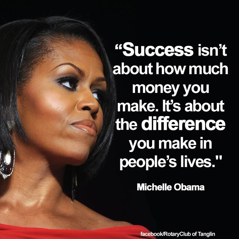 """Michelle Obama Quotes About Women: """"Success Isn't About How Much Money You Make. It's About"""