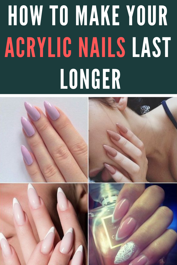 How Long Do Acrylic Nails Last And 14 Tips To Make Them Last Longer Acrylic Nails Acylic Nails Nails