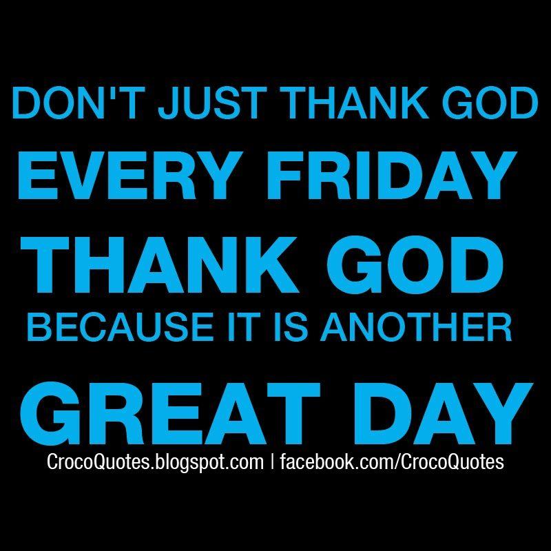 Thank God Its Friday Quote Tgif Jpg 800 800 Its Friday Quotes Thank Goodness It S Friday Thank God