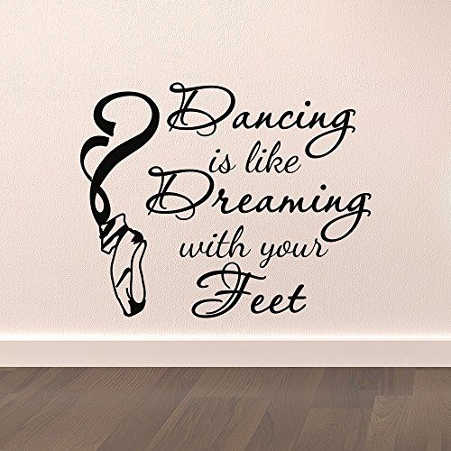 Dance Wall Decal Stickers Dancing Is Like Dreaming With Your Feet Quotes  Dancer Ballerina Ballet Pointe