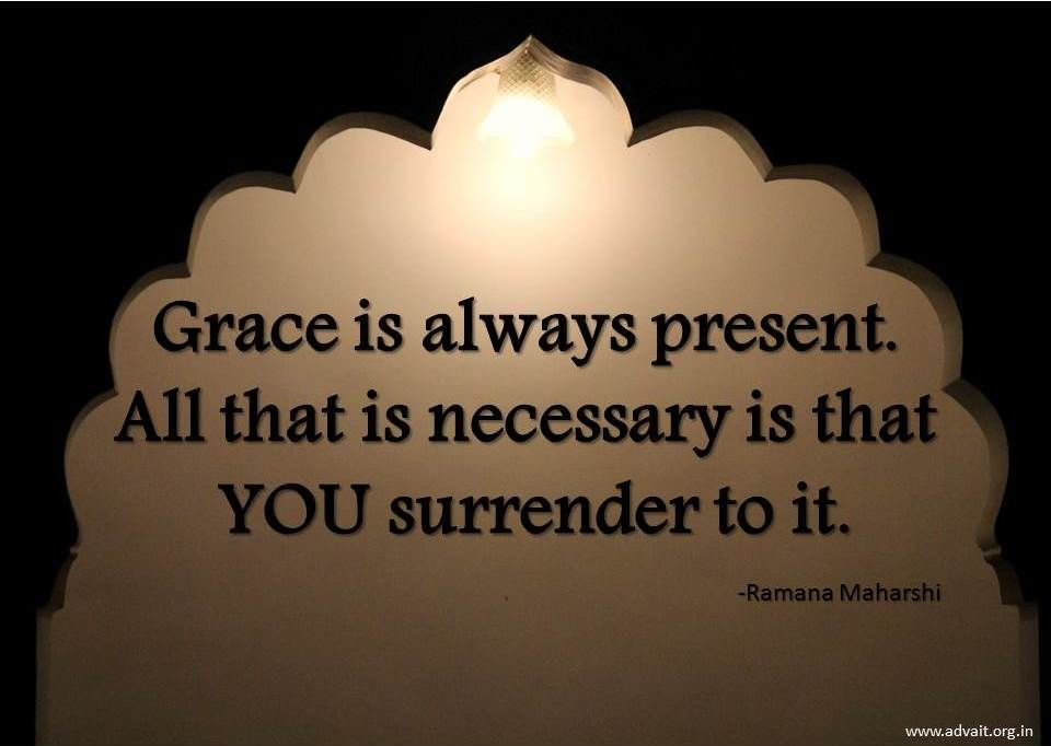 Grace is always present. All that is necessary is that YOU