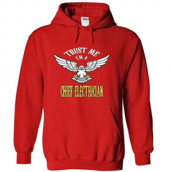 Trust me, I'm a chief electrician T Shirts, Hoodies, Sweatshirts. GET ONE ==> https://www.sunfrog.com/LifeStyle/Trust-me-I-Red-33062515-Hoodie.html?41382
