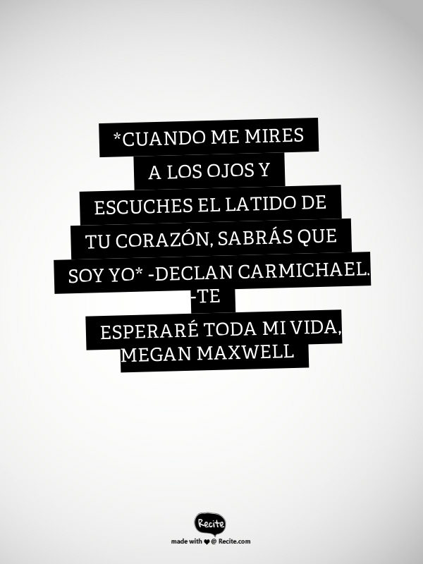Te Esperaré Toda Mi Vida Megan Maxwell Quote From Recite