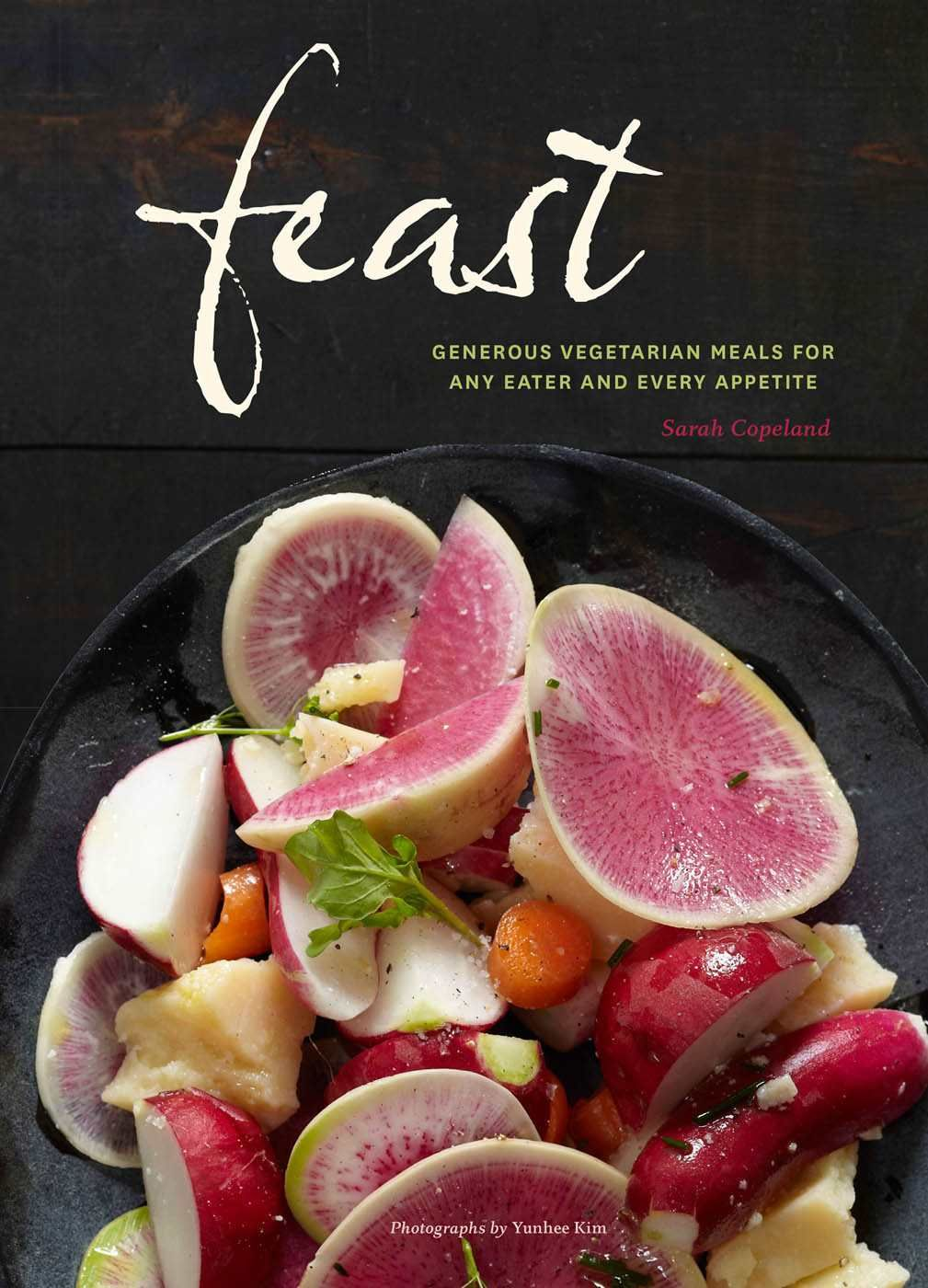 Amazon.com: Feast: Generous Vegetarian Meals for Any Eater and Every Appetite eBook: Sarah Copeland, Yunhee Kim: Kindle Store