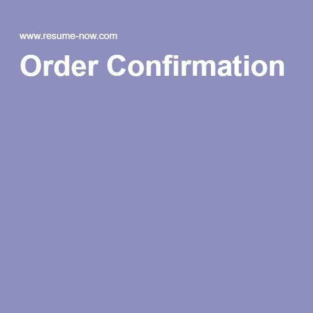 Order Confirmation THOMAS MITCHELL Pinterest Confirmation - resume now com