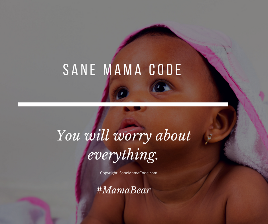 """cute baby, and the text, """" You will worry about everything"""" Sane Mama Code"""