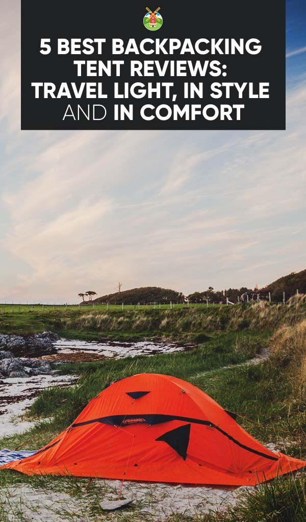 5 Best Backpacking Tent Reviews Travel Light In Style and In Comfort & 5 Best Backpacking Tent Reviews: Travel Light In Style and In ...