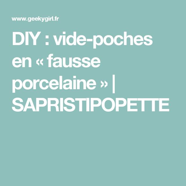 DIY : vide-poches en «fausse porcelaine» | SAPRISTIPOPETTE