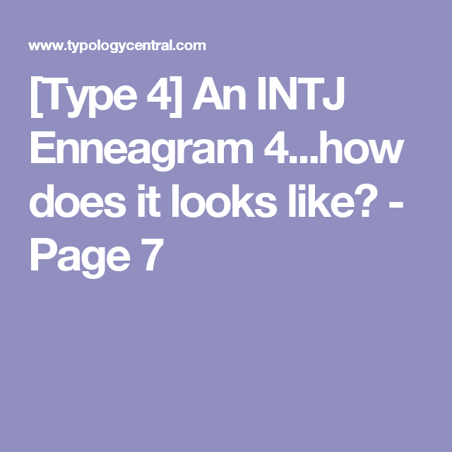 Type 4] An INTJ Enneagram 4   how does it looks like? - Page