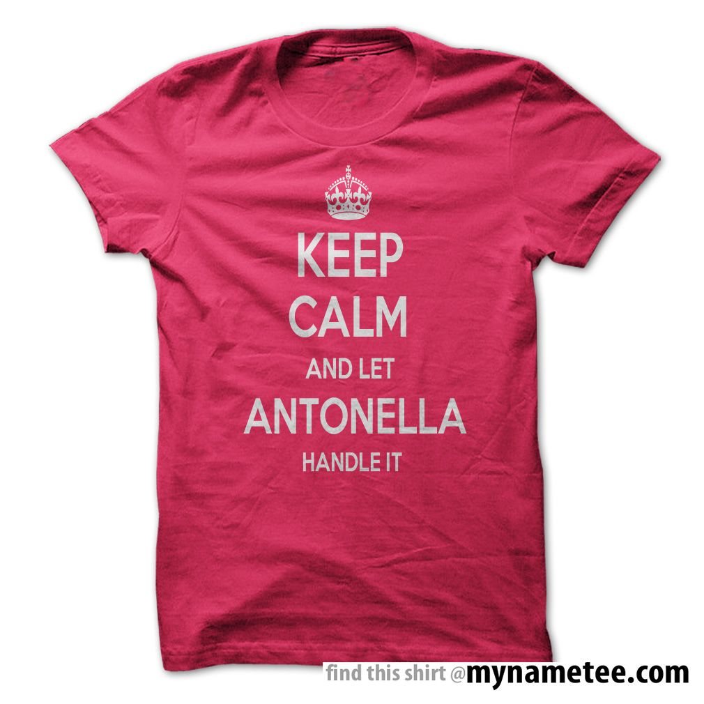 Keep Calm and let antonella hot purple Handle it Personalized T- Shirt - You can buy this shirt from mynametee .com