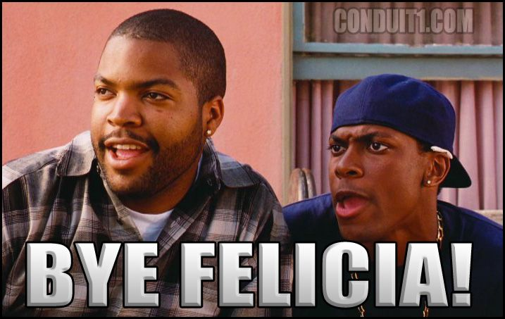 Image result for bye felicia