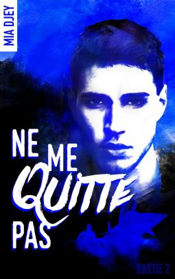 Mes Livres Mon Plaisir Ne Me Quitte Pas Partie 2 Mia Djey M I A Lecture Partie