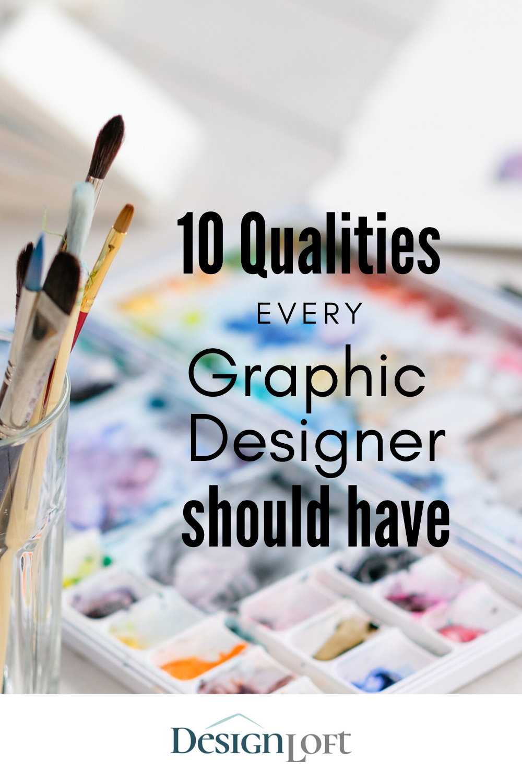 10 Qualities Every Graphic Designer Should Have Graphic Design Design Listening Skills