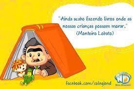 Resultado De Imagem Para Frases Monteiro Lobato Sobre Leitura