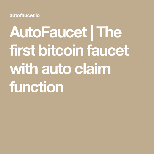 AutoFaucet | The first bitcoin faucet with auto claim function ...