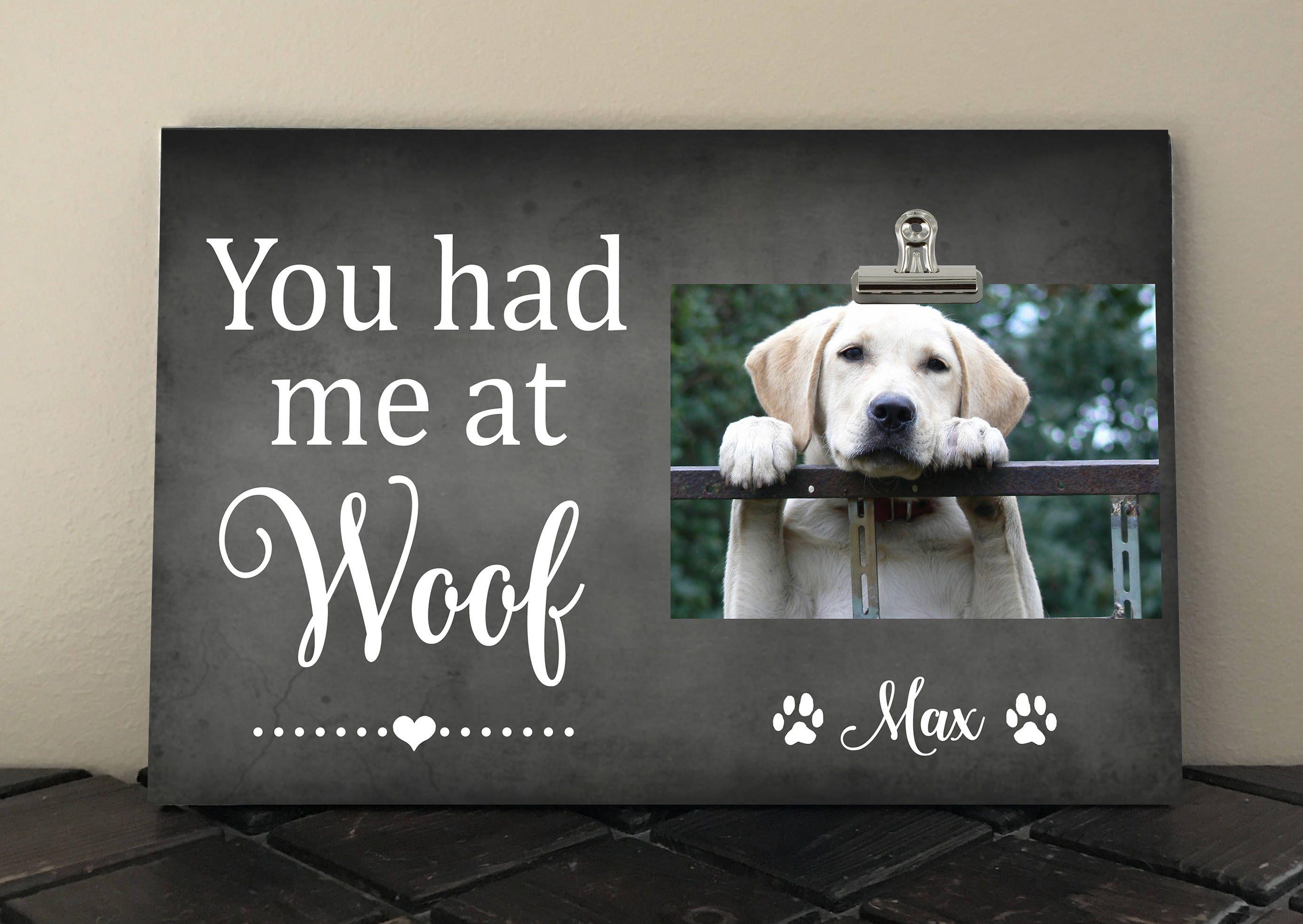 Personalized DOG Frame, FREE Design Proof, You had me at WOOF, Dog ...