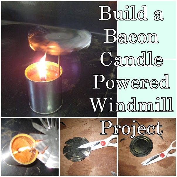Build a bacon candle powered windmill project homesteading the build a bacon candle powered windmill project homesteading the homestead survival solutioingenieria Images