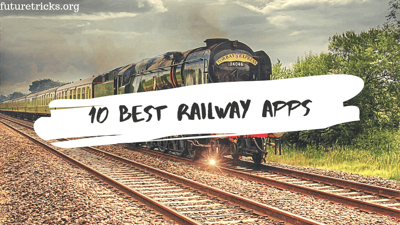 Top 10 Best Train Check Karne Wala Apps Train, App, Best