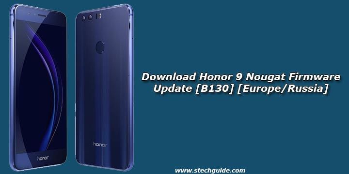 Latest Honor 9 Nougat Firmware Update B130 build is now available