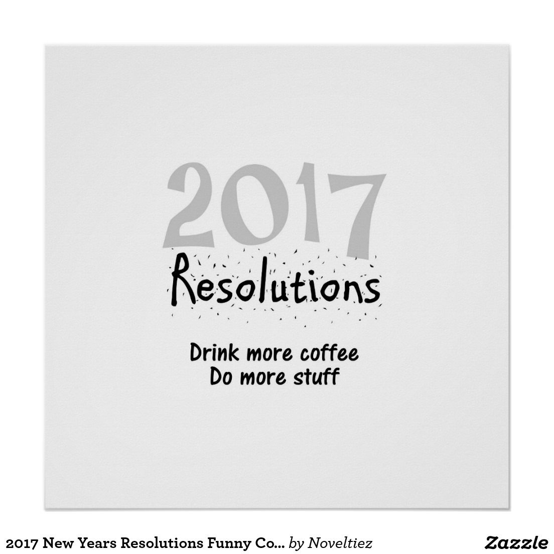 2017 New Years Resolutions Funny Coffee Quote Poster | Gift Ideas ...